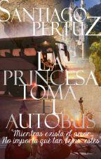 La princesa toma el autobús [Wattys2016] by Wereveromg