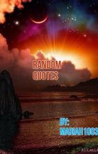 Random Quotes by MariahLynch12