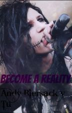 Become A Reality (Andy Biersack y Tú) by JustxKellic