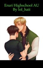 Eruri Highschool AU by DragonFanatic27