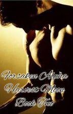 Forsaken Alpha: Harvest Moon Book Two by TrentNight