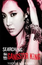 Searching for My Gangster King [ FIN ] by yourblackrabbit