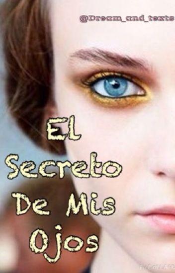 El Secreto De Mis Ojos