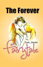 The Forever Fairy Tale (ON HOLD) by Dark_Starlet