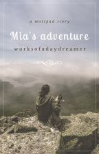 Mia's adventure. by WorksOfADaydreamer