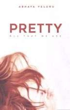 Pretty || completed [#Wattys2016] by foreverNovember