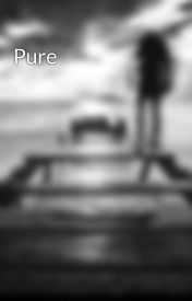 Pure by twistedpersonality