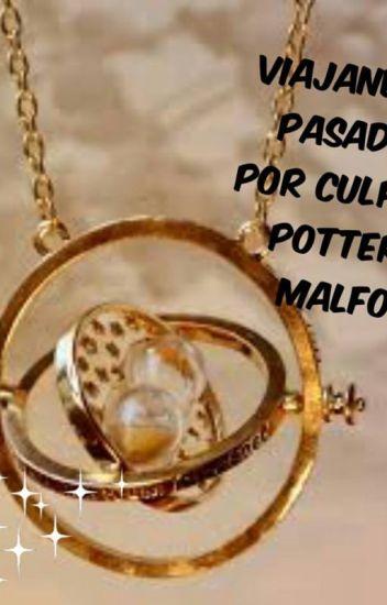Viajando al pasado por culpa de Potter e Malfoy(Tercera Generación) [Pausada  Y