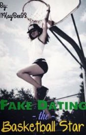 Fake dating the Basketball Star [COMPLETED]