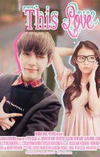 This Love ~Taehyung Y Tu~ by ficseli12
