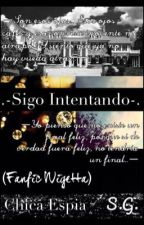 .-Sigo Intentando-. (Fanfic Wigetta) by ChicaEspia
