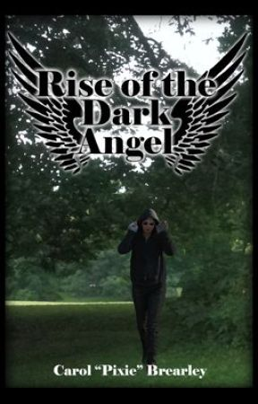 Rise of the Dark Angel (Dark Angel trilogy book 1) - Prologue and Chapter One by PixieBrearley
