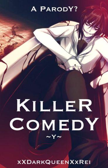 Killer Comedy [PARODY] [Jeff the Killer x Reader] [JTK]