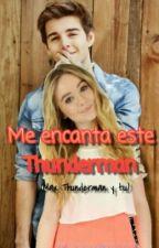 ¡ME ENCANTA ESTE THUNDERMAN! (jack griffo y tu) by Crazygirl126