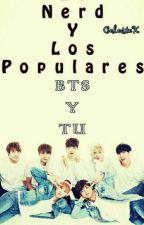 LA NERD Y LOS POPULARES*BTS Y TU* by vaepandicornia