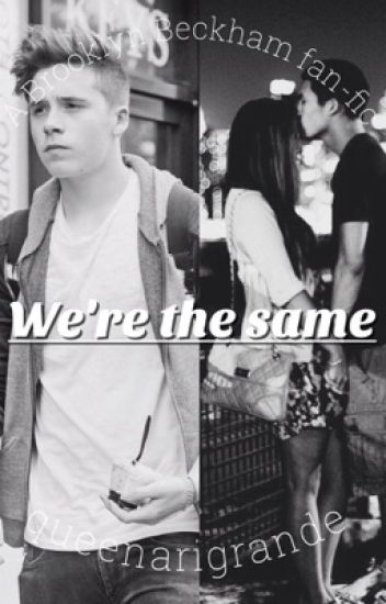 Were the same. (Brooklyn Beckham fanfic)