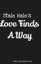 Love Finds A Way (Sterek AU) by adult_disneyprincess