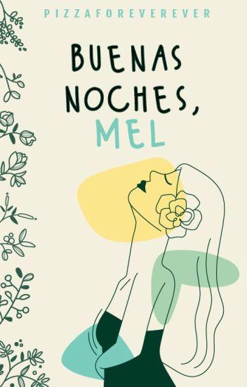 Buenas Noches, Mel. (#1)
