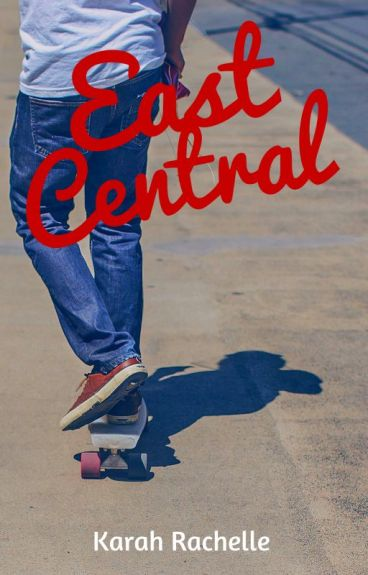 East Central (One Shots) by KarahRachelle