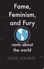 Fame, Feminism and Fury by isobel_edwards