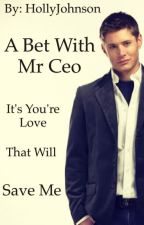 A bet with Mr. CEO (COMPLETE!) by HollyJohnson