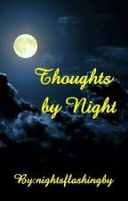 thoughts by night by nightsflashingby