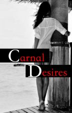 ✖Carnal Desires✖ (ScreenPlay) by ThexDarkxFairy-