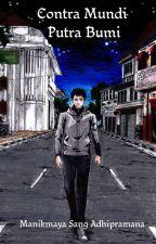 Contra Mundi - Putra Bumi (Reboot / Revised) by JagatnataAdhipramana