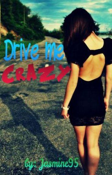 Drive me Crazy by jasmine95