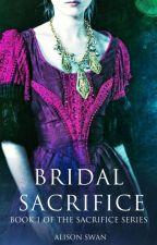 Bridal Sacrifice: Book 1 by alisonswan94651