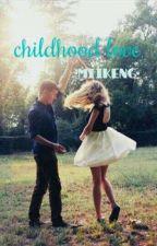 Childhood Love by Miikeng