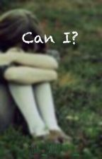 Can I? by rylee_mcguyer_
