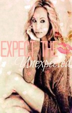 Excpect the Unexcpected •EDITING• by IzzaayMonet