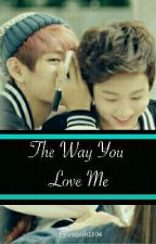 The Way You Love Me [VKOOK] by inspirit1004