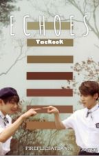 Echoes {Taekook} *REWRITING* by FirefliesAtDawn