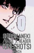 Shiro!Kaneki / Haise x Reader (oneshots) by Orenzia