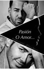 Pasión o Amor (Romeo Santos & Prince Royce) *EN EDICIÓN* by RomeistaForever