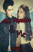 Mr. Popular & Me by Annellise