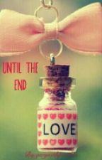 Until The End by gwynethpesidas