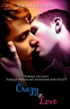 Crazy in Love - Romance Gay by AlessaKettney