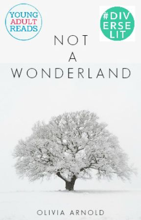 Not A Wonderland by EnglishBreakfastGirl