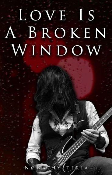 Love is a Broken Window | Cricky [C]
