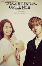 You're my savior until now (Luhan,Yoona and Sehun fanfiction)(Book 1 & 2) by lulurishkim