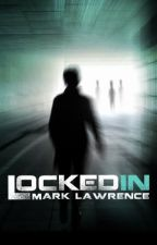 Locked In by MarkLawrenceAuthor