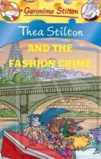 Thea Stilton and The Fashion Crime by edjmayo