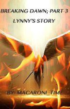 Breaking Dawn: part 3 (Lynny's story) by GeekZone