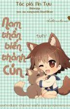 Nam thần biến thành cún by hanghuynh110195