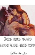 Bad Girl Good Cup,Good Girl Bad Cup by Kamixx_lo