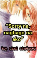 """Sorry na, nag-bago na ako"" by liezelcasabuena"