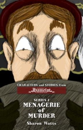 Kingdom of Hamelot Series I: Menagerie of Murder by KingdomOfHamelot